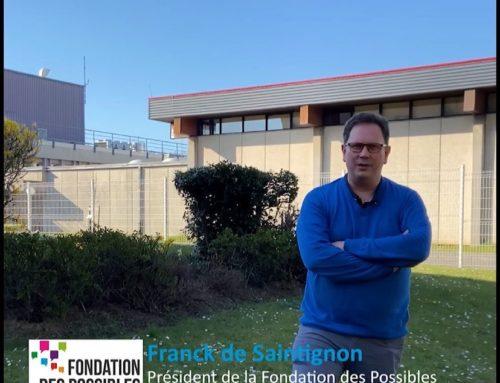 REJOINDRE L'AVENTURE DE LA FONDATION DES POSSIBLES #2
